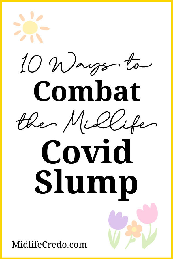 10 Ways to Combat the Midlife Covid Slump Pinterest Image 1